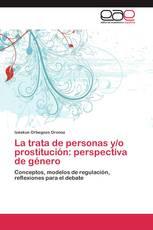 La trata de personas y/o prostitución: perspectiva de género