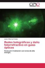 Redes holográficas y daño fotorrefractivo en guías ópticas