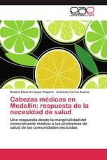 Cabezas médicas en Medellín: respuesta de la necesidad de salud