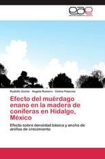 Efecto del muérdago enano en la madera de coníferas en Hidalgo, México