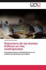 Estructura de las tramas tróficas en ríos neotropicales