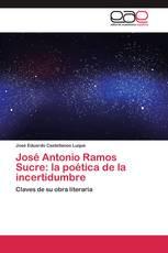 José Antonio Ramos Sucre: la poética de la incertidumbre