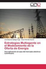 Estrategias Multiagente en el Modelamiento de la Oferta de Energía