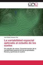 La variabilidad espacial aplicada al estudio de los suelos