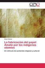 La fabricación del papel Amate por los indígenas otomíes