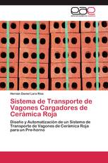 Sistema de Transporte de Vagones Cargadores de Cerámica Roja