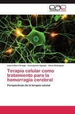 Terapia celular como tratamiento para la hemorragia cerebral
