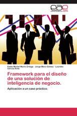 Framework para el diseño de una solución de inteligencia de negocio.