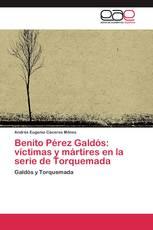 Benito Pérez Galdós: víctimas y mártires en la serie de Torquemada