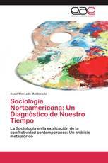 Sociología Norteamericana: Un Diagnóstico de Nuestro Tiempo