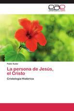 La persona de Jesús,  el Cristo