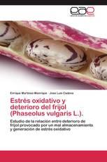 Estrés oxidativo y deterioro del frijol (Phaseolus vulgaris L.).