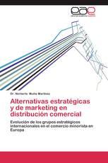 Alternativas estratégicas y de marketing en distribución comercial