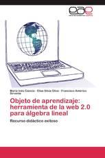 Objeto de aprendizaje: herramienta de la web 2.0 para álgebra lineal