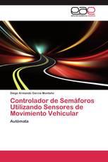 Controlador de Semáforos Utilizando Sensores de Movimiento Vehicular