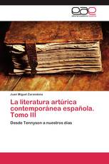 La literatura artúrica contemporánea española. Tomo III