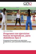 Programa  con ejercicios físicos terapéuticos, para  diabéticos tipo 2