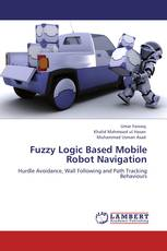 Fuzzy Logic Based Mobile Robot Navigation