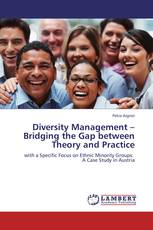 Diversity Management – Bridging the Gap between Theory and Practice