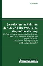 Sanktionen im Rahmen der EU und der WTO: eine Gegenüberstellung
