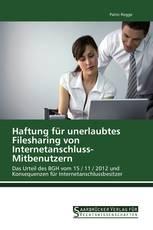 Haftung für unerlaubtes Filesharing von Internetanschluss-Mitbenutzern