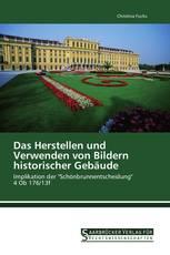 Das Herstellen und Verwenden von Bildern historischer Gebäude
