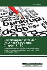 Bewertungsansätze der InsO nach ESUG und Chapter 11 BC
