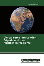 Die UN Force Intervention Brigade und ihre rechtlichen Probleme