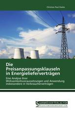 Die Preisanpassungsklauseln in Energielieferverträgen