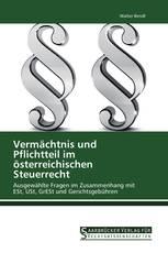 Vermächtnis und Pflichtteil im österreichischen Steuerrecht