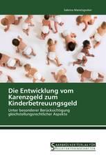 Die Entwicklung vom Karenzgeld zum Kinderbetreuungsgeld