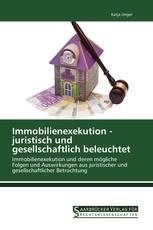 Immobilienexekution - juristisch und gesellschaftlich beleuchtet