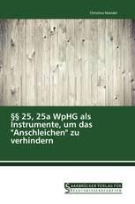 """§§ 25, 25a WpHG als Instrumente, um das """"Anschleichen"""" zu verhindern"""
