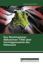 Das Washingtoner Abkommen 1998 über Vermögenswerte des Holocaust