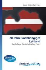 20 Jahre unabhängiges Lettland