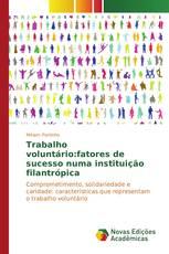Trabalho voluntário:fatores de sucesso numa instituição filantrópica