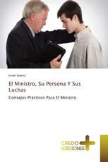 El Ministro, Su Persona Y Sus Luchas