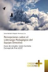 Percepciones sobre el Liderazgo Pedagógico del Equipo Directivo
