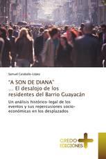 """""""A SON DE DIANA"""" … El desalojo de los residentes del Barrio Guayacán"""