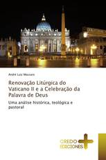 Renovação Litúrgica do Vaticano II e a Celebração da Palavra de Deus