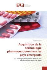 Acquisition de la technologie pharmaceutique dans les pays émergents