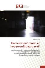 Harcèlement moral et hyperconflit au travail