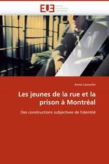 Les jeunes de la rue et la prison à Montréal