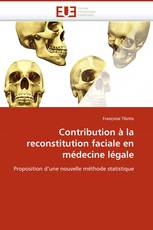 Contribution à la reconstitution faciale en médecine légale