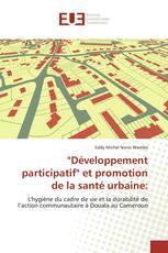 """""""Développement participatif"""" et promotion de la santé urbaine:"""