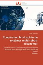 Coopération bio-inspirée de systèmes multi-robots autonomes