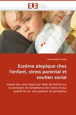 Eczéma atopique chez l''enfant, stress parental et soutien social