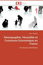 Démographie, Fécondité et Croissance Economique en France