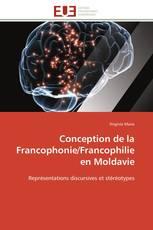 Conception de la Francophonie/Francophilie en Moldavie