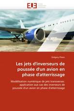 Les jets d''inverseurs de poussée d''un avion en phase d''atterrissage